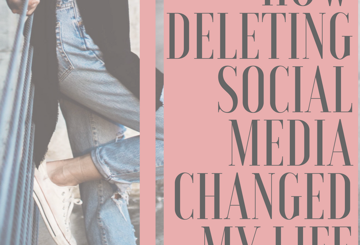 How Deleting Social Media Changed My Life
